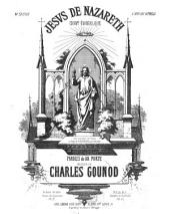 Jesus de Nazareth: chant évangelique ; avec accompt. de piano et orgue d'Alexandre (ad libitum)