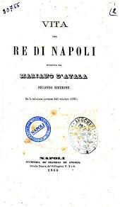 Vita del re di Napoli scritta da Mariano D'Ayala