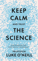 Keep Calm and Trust the Science