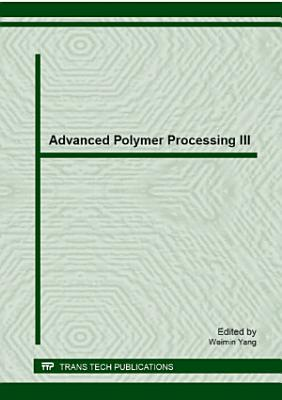 Advanced Polymer Processing III