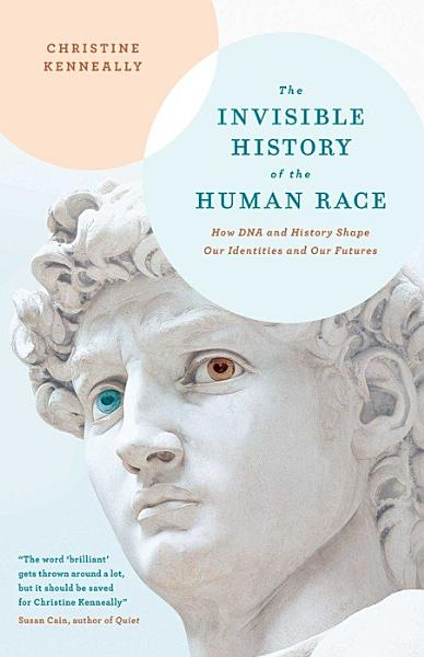 Download The Invisible History of the Human Race Book