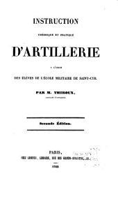 Instruction theorique et pratique d'artillerie a l'usage des élèves de l'école militaire de Saint-Cyr