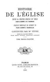 Histoire générale de l'Eglise depuis la création jusqu'à nos jours: Volume35