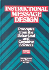 Instructional Message Design: Principles from the Behavioral and Cognitive Sciences