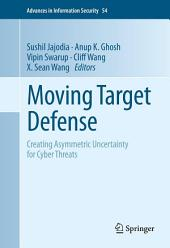 Moving Target Defense: Creating Asymmetric Uncertainty for Cyber Threats