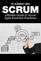 Scrum : Ultimate Guide to Scrum Agile Essential Practices!