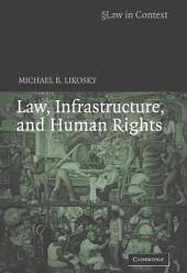 Law, Infrastructure and Human Rights