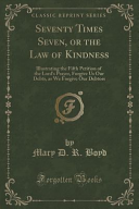 Seventy Times Seven, Or the Law of Kindness