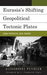 Eurasia s Shifting Geopolitical Tectonic Plates PDF