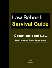 Constitutional Law: Outlines and Case Summaries (Law Schooll Survival Guide)