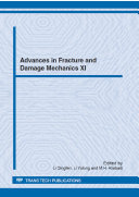Advances in Fracture and Damage Mechanics XI