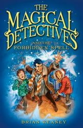 The Magical Detective Agency: The Magical Detectives and the Forbidden Spell