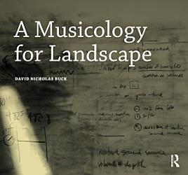 A Musicology For Landscape Book PDF