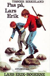 Pas på, Lars Erik