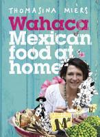 Wahaca   Mexican Food at Home PDF