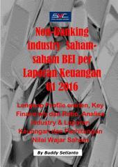 Saham-Saham Non Banking Industri di BEI per Laporan Keuangan Q1 2016: Lengkap Profile emiten, Key Financials dan Ratio, Analisa industry & Laporan Keuangan dan Perhitungan Nilai Wajar Saham
