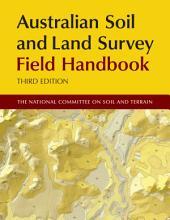 Australian Soil and Land Survey Field Handbook: Edition 3