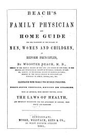 Beach's Family Physician and Home Guide for the Treatment of the Diseases of Men, Women and Children, on Reform Principles