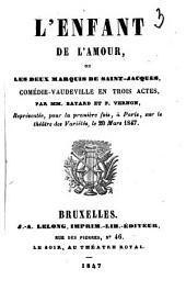 L'enfant de l'amour ou Les deux marquis de Saint-Jacques: comédie-vaudeville en trois actes