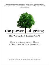 The Power of Giving : How Giving Back Enriches Us All