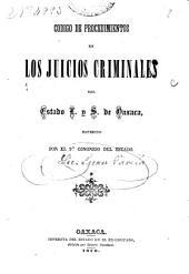 Código de procedimientos en los juicios criminales del estado l. y s. de Oaxaca: expedido por el 9o Congreso del estado