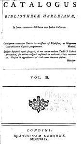 Catalogus Bibliothecae Harleianae: In Locos Communes Distributus Cum Indice Auctorum, Volume 3