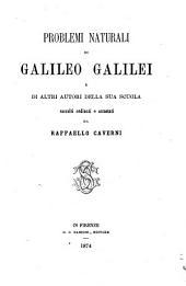 Problemi naturali di Galileo Galilei e di altri autori della sua scuola