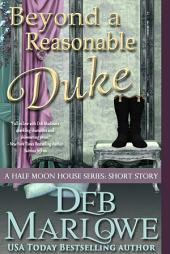Beyond a Reasonable Duke: A Half Moon House Series Short Story