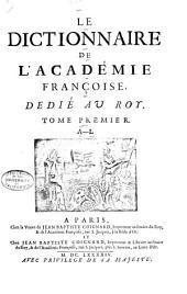 Le dictionnaire de l'Académie françoise: Volume1