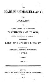 The Harleian Miscellany: A Collection of Scarce, Curious, and Entertaining Pamphlets and Tracts, as Well in Manuscript as in Print, Volume 10