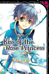Kiss of the Rose Princess: Volume 8
