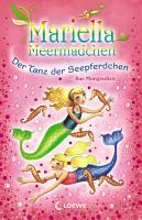 Mariella Meerm  dchen 7   Der Tanz der Seepferdchen PDF