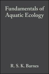 Fundamentals of Aquatic Ecology: Edition 2