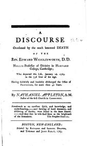 A Discourse occasioned by the ... Death of the Rev. Edward Wigglesworth