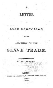 A Letter to Lord Grenville on the Abolition of the Slave Trade ...