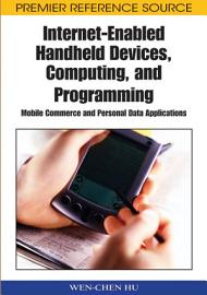 Internet Enabled Handheld Devices  Computing  and Programming  Mobile Commerce and Personal Data Applications PDF