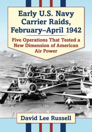 Early U S  Navy Carrier Raids  February April 1942 PDF