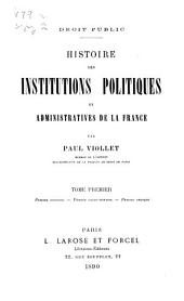 Droit public: Histoire des institutions politiques et administratives de la France, Volume1
