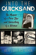 Into the Quicksand: The Memoir of a Porn Star and Unraveling of a Woman