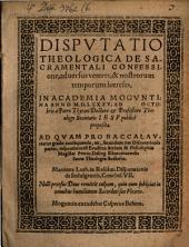 Dispvtatio Theologica De Sacramentali Confessione, aduersus veteres, & nostrorum temporum haereses