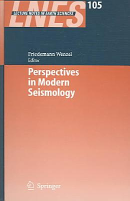 Perspectives in Modern Seismology