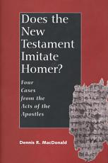 Does the New Testament Imitate Homer?