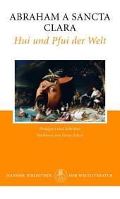 Hui und Pfui der Welt: Heilsames Gemisch-Gemasch aus Predigten und Schriften