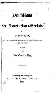 Deutschland in der Revolutions-Periode von 1522 bis 1526: aus den diplomatischen Correspondenzen und Original-Akten bayrischer Archive, Band 2