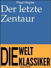 Der letzte Zentaur: Novelle