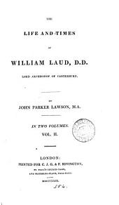 The life and times of William Laud: Volume 2