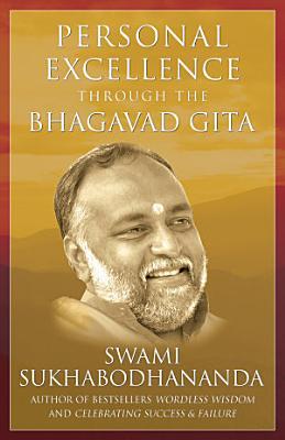 Personal Excellence Through The Bhagavad Gita
