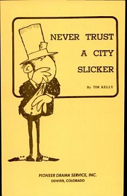 never trust a city slicker