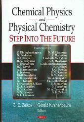 Chemical Physics and Physical Chemistry: Step Into the Future