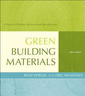 Green Building Materials: A Guide to Product Selection and Specification, Edition 3